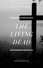 The Living Dead (BoyxBoyxBoy) by YaoiLuvr4Lyf