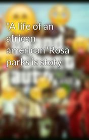 """""""A life of an african american""""Rosa parks is stoty by AlejandraLagunas"""