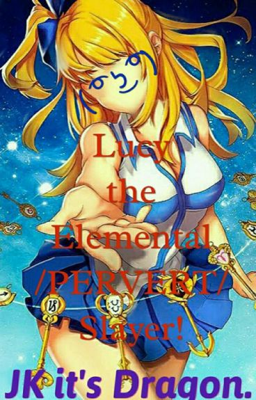 Lucy: The Elemental Dragon Slayer
