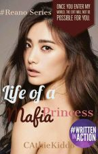 Life of a Mafia Princess #Wattys2018 by CAthieKiddo