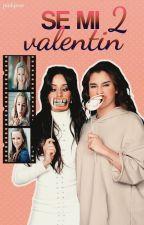 Se mi Valentin 2 | HUMOR | Camren by GreenEyesBrownEyes
