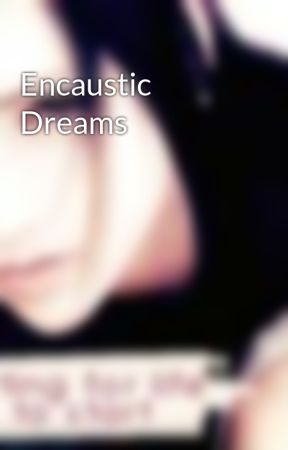 Encaustic Dreams by Ladycathren
