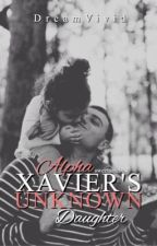 Alpha Xavier's Unknown Daughter(UNDER MAJOR EDITING) by DreamVivid