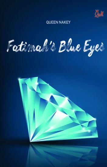 Fatimah's Blue Eyes (Tamat)