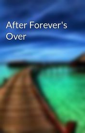 After Forever's Over by Zorro15