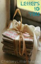 Letters to You by ChelseyLillianMarie