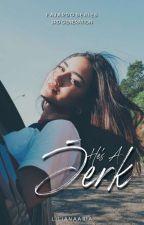 That Jerk by liliana_aria