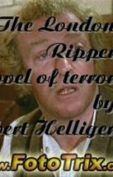 The London Ripper: A saga novel of historical terror by RobertHelliger