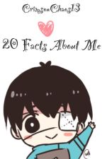 20 Facts About Me! by CrimsonChaos13