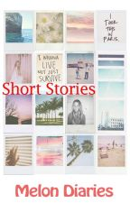 Short Stories and Poems by MelonDiaries