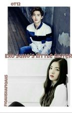 Exo Suho's Little Sister by FiqahShafiqah5