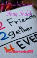 Persahabatan Yang Indah by ArtiSuryaning14_