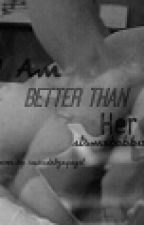 I Am Better than Her[Larry Stylinson] by babiimnida