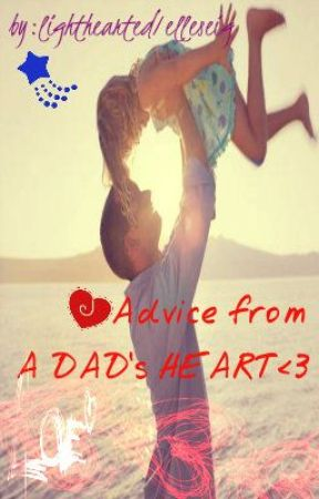 Advice from A DAD's HEART<3 by lighthearted