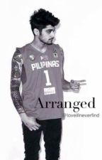 Arranged (Zayn Malik Fanfic) by loveillneverfind