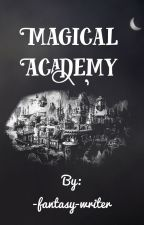 Magical Academy by -fantasy-writer