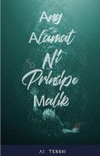 Ang Alamat ni Prinsipe Malik by Ai_Tenshi