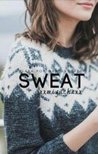 Sweat || ashton irwin (A EDITAR) by xxmiguchaxx
