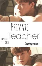 Private Teacher (EXO Chen fanfic) by EmpirePond19