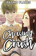 Chasing Crush (Oneshot2017) by DragonShid