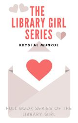 The Library Girl Series ✔ by KrystalM