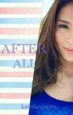 After all (kathniel - on going) by katythequeen
