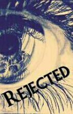Rejected by itsizzy99