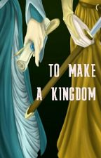 (EN) To make a kingdom by naghree