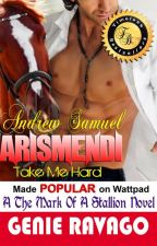 Take Me Hard (A Mark of The Stallion Novel) by GenieRavago