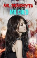 Ms.Demonyita Meets Mr.Cold (Fight For Love♥) by ThePinkishChinita