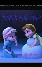 Frost Foster Family (A Jelsa Fanfiction) by Ihzeve