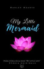 My little mermaid (IN REVISIONE) by HarleyHearts