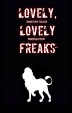 Lovely, Lovely Freaks by Dancer4Life265