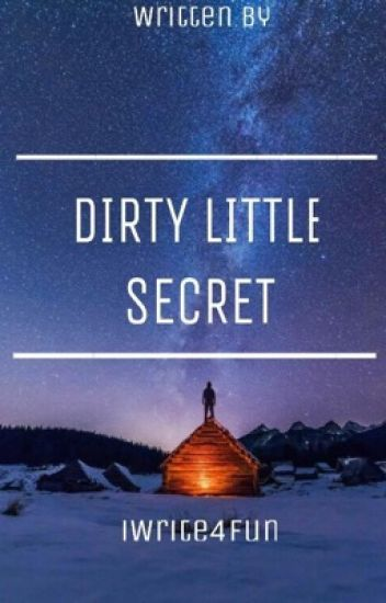 Dirty Little Secret *DON'T READ* (Student/Teacher Relationship! Completed)