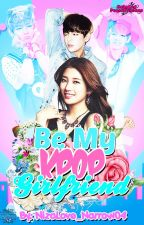 Be my Kpop Girlfriend (BMKG) by NizaLove_Narrow04
