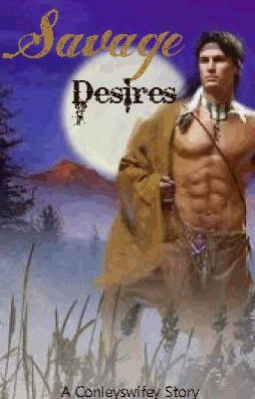 Savage Desires (1st in Savage Series)