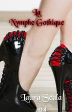 2. La Nymphe Gothique by LauraScala