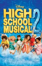 High School Musical 2 Songs Lyrics by Forever__yours__