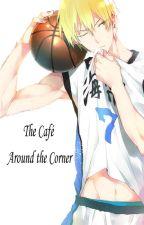 The café around the Corner (Kuroko no Basket fan-fic) by Hiragi-Shinya