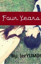 FOUR YEARS (ONE SHOT) by leeYUM06