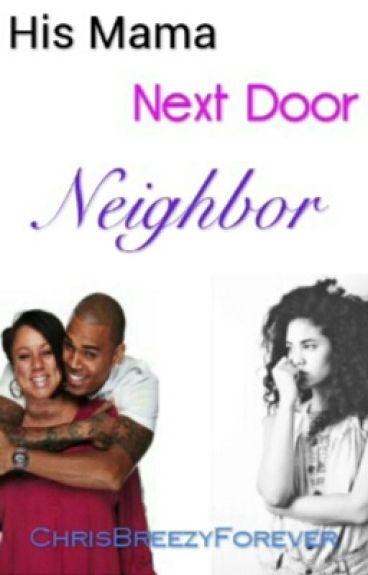 His Mama Next Door Neighbor (Chris Brown)