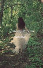 Runaway Princess (CURRENTLY EDITING) by xaneshkax