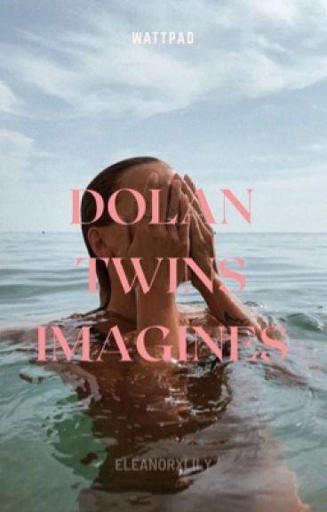 Dolan Twins Imagines/Preferences