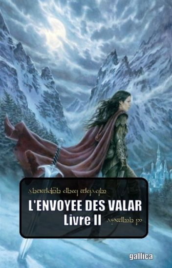 L'envoyée des Valar - livre II (LOTR-Seigneur des Anneaux)