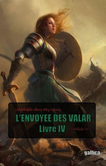 L'envoyée des Valar - livre IV (LOTR - Seigneur des anneaux)