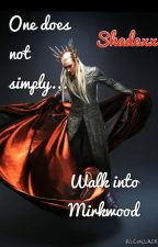 One Does Not Simply Walk Into Mirkwood by labeledlillith