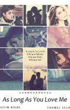 As Long As You Love Me [ Justin Bieber FanFic] by xxXMEDEEAXxx