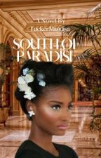 South of Paradise by TuckerMandisa