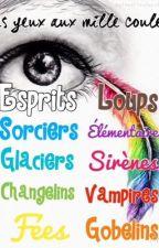Les yeux aux mille couleurs {réécriture&correction} by alexine002