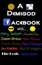 A Demigod FaceBook (Percy Jackson FanFiction) by Rocknrebel44